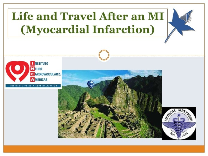 Life and Travel After an MI (Myocardial Infarction)<br />