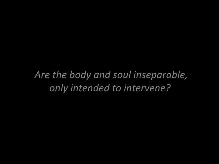 Body or Soul? Philosophy