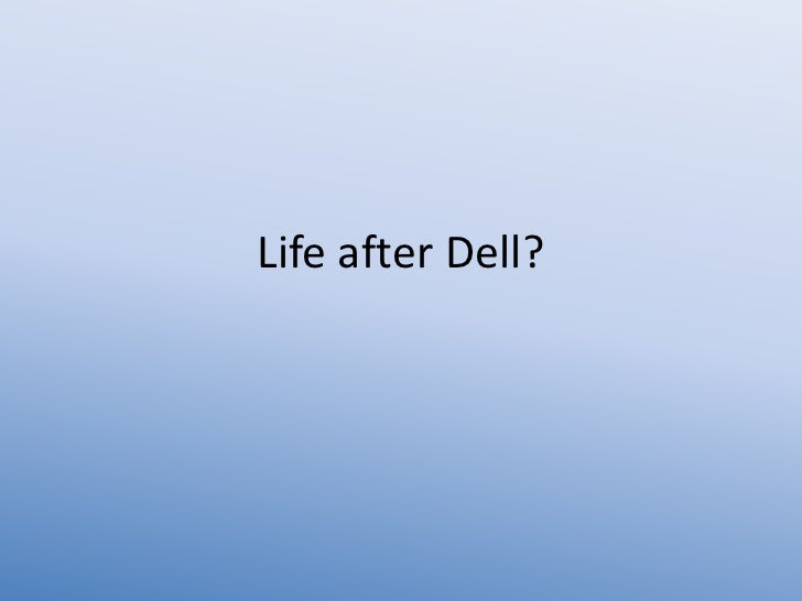 Life after Dell?