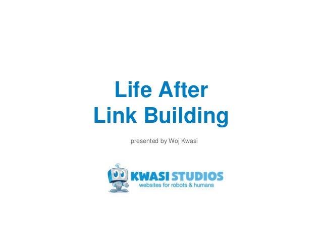 Life After Link Building