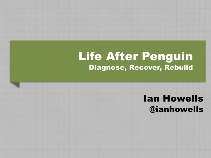 Life After Penguin - Recovery Tips from Ian Howells