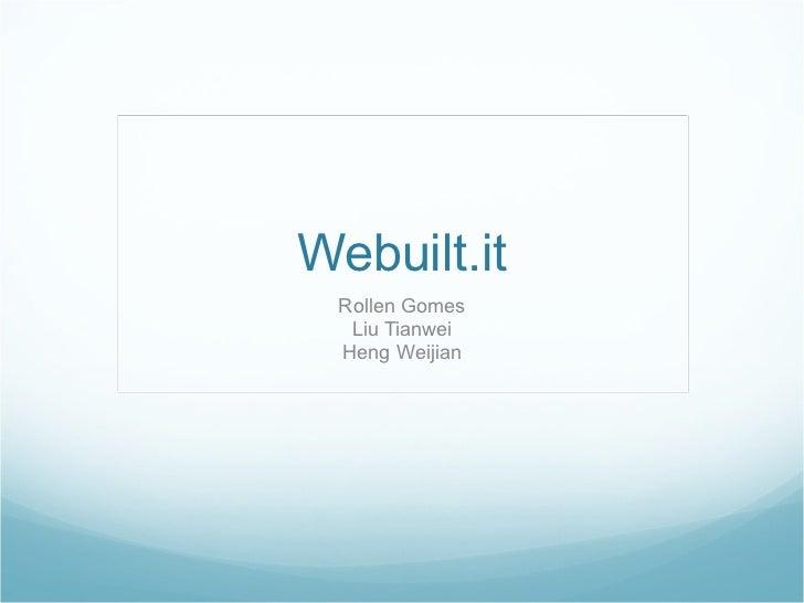 Webuilt.it Rollen Gomes Liu Tianwei Heng Weijian