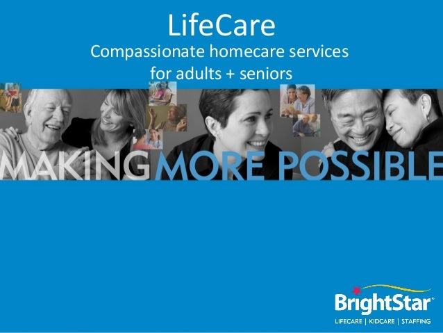 LifeCareCompassionate homecare services      for adults + seniors