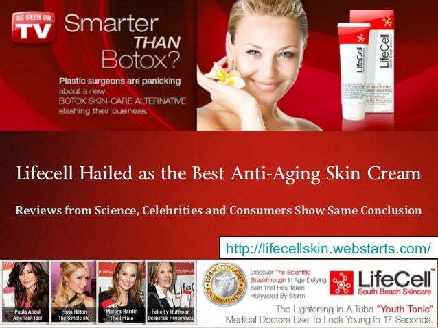 Lifecell Hailed as the Best Anti-Aging Skin CreamReviews from Science, Celebrities and Consumers Show Same Conclusion     ...