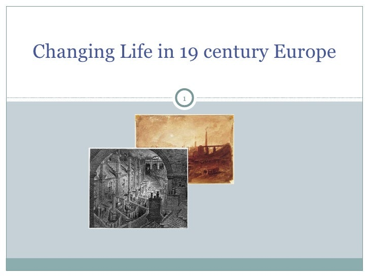 Changing Life in 19 century Europe