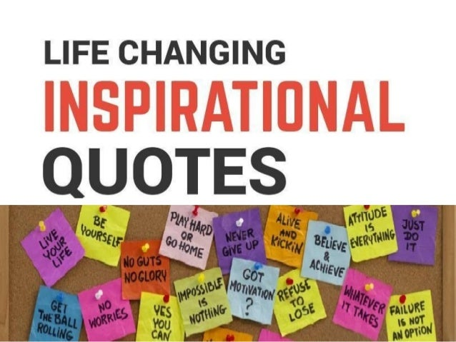 life changing inspirational quotes