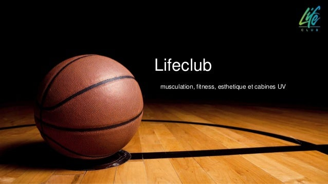 Lifeclub musculation, fitness, esthetique et cabines UV