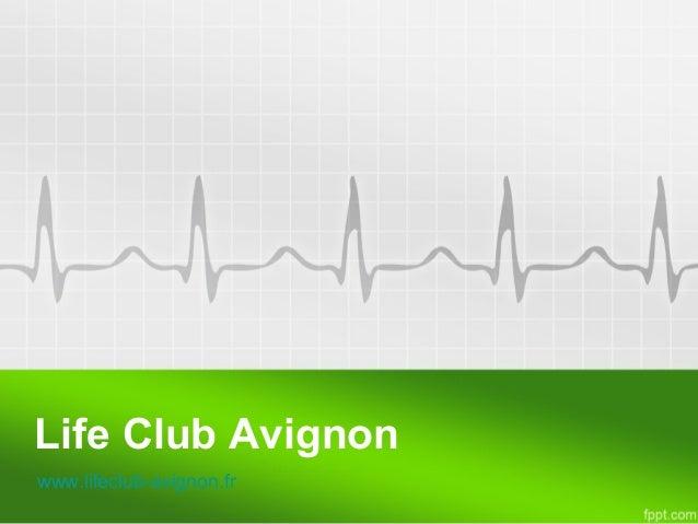 Life Club Avignon www.lifeclub-avignon.fr