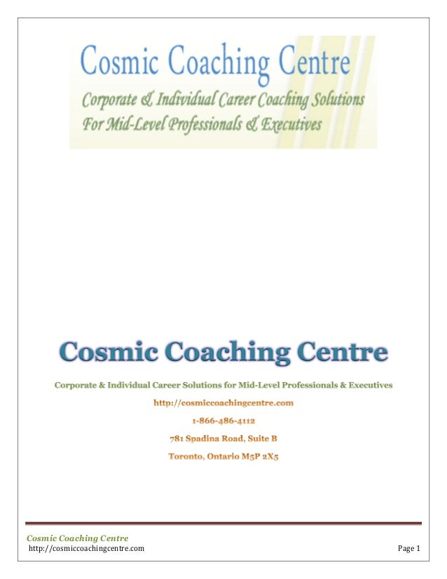 Cosmic Coaching Centrehttp://cosmiccoachingcentre.com Page 1Cosmic Coaching CentreCorporate & Individual Career Solutions ...