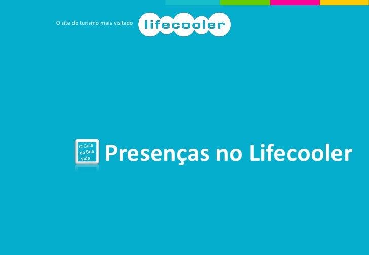 O site de turismo mais visitado                   Presenças no Lifecooler