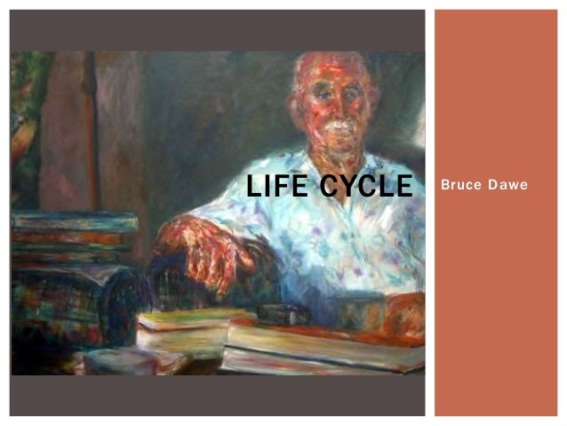 "poem analysis bruce dawes life Another poem in which bruce dawe tackles the issue of ordinary people was ""drifter's"" this poem bruce dawe poetry life cycle analysis of the fashion."