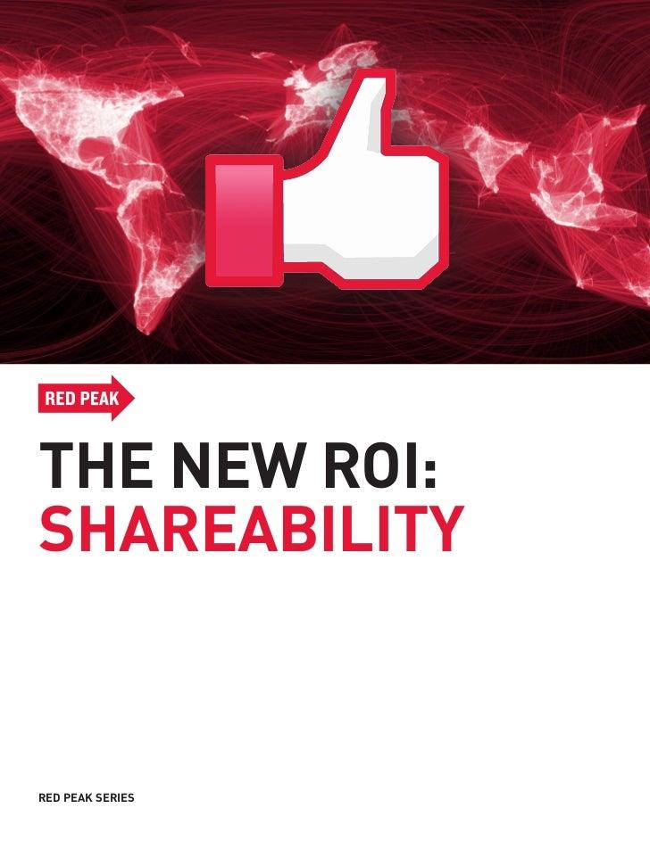 THE NEW ROI:SHAREABILITYRED PEAK SERIES