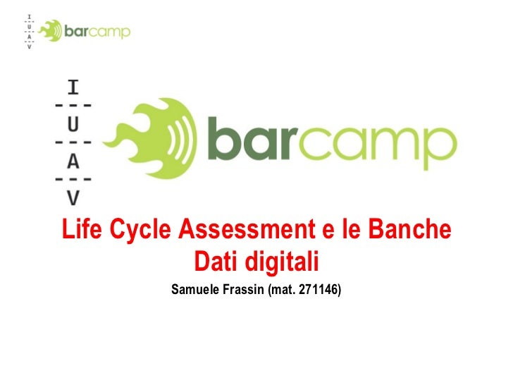 Life Cycle Assessment e le Banche Dati digitali Samuele Frassin (mat. 271146)