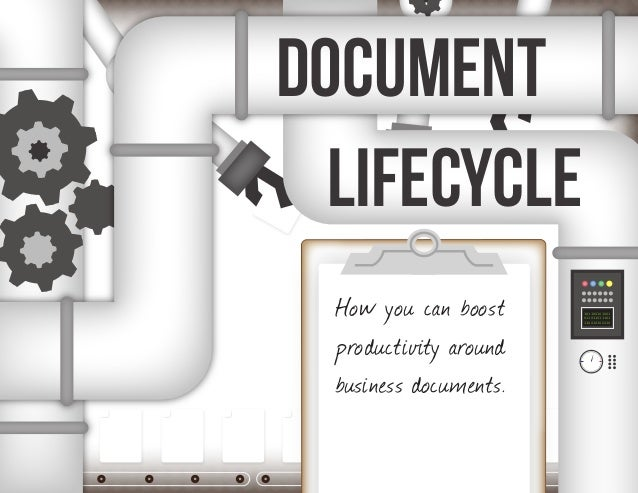 DOCUMENT  LIFECYCLE  How you can boost     101100101001                        011011011101                        1100101...