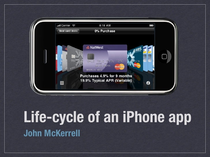 Life-cycle of an iPhone appJohn McKerrell