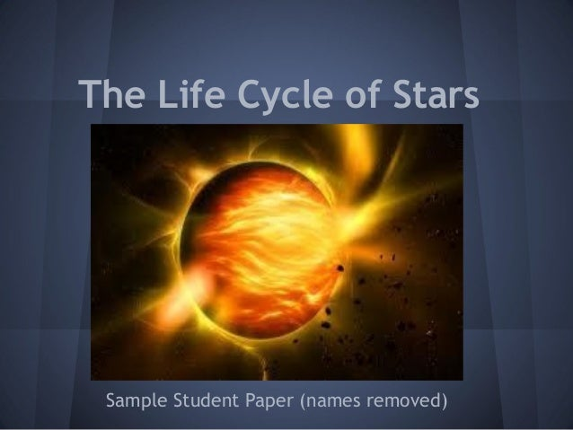 The Life Cycle of Stars Sample Student Paper (names removed)