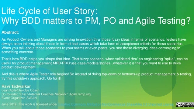 1 Life Cycle of User Story: Why BDD matters to PM/PO? Ravi Tadwalkar, Enterprise Agile Coach & Community Evangelist, Cisco...