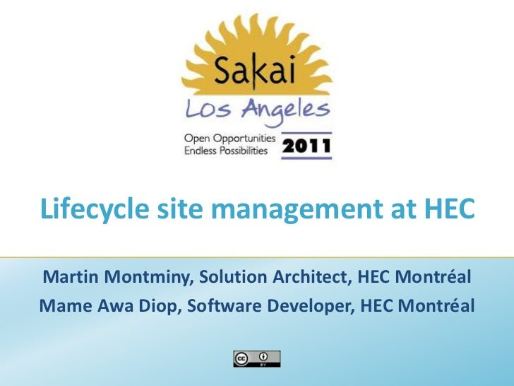 Lifecycle site management at HEC<br />Martin Montminy, Solution Architect, HEC Montréal<br />Mame Awa Diop, Software Devel...