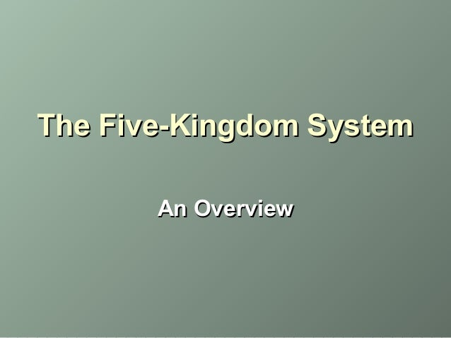 The Five-Kingdom System An Overview