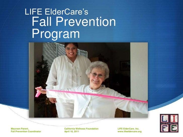 LIFE ElderCare's                  Fall Prevention                  ProgramMaureen Parent,               California Wellnes...