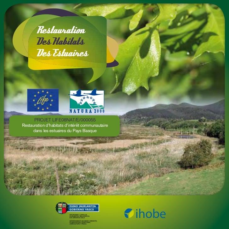 Restauration       Des Habitats       Des Estuaires      PROJET LIFE08NAT/E/000055Restauration d'habitats d'intérêt commun...