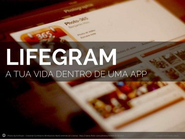 Lifegram - a tua vida dentro de uma app