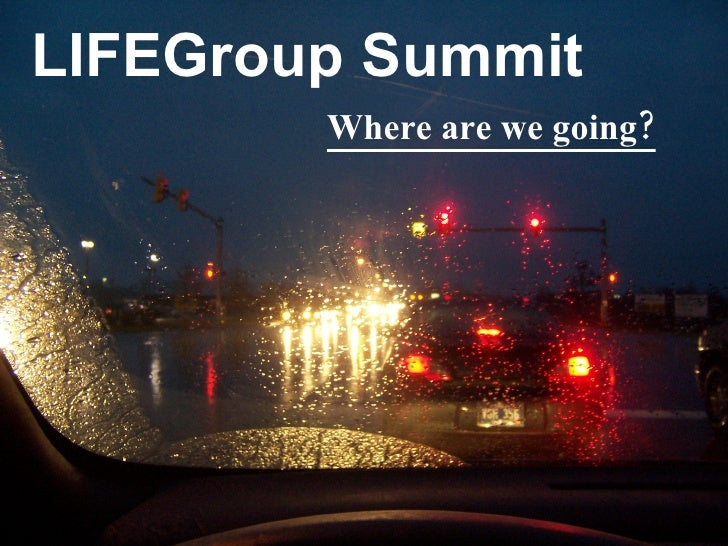 LIFEGroup Summit Where are we going?