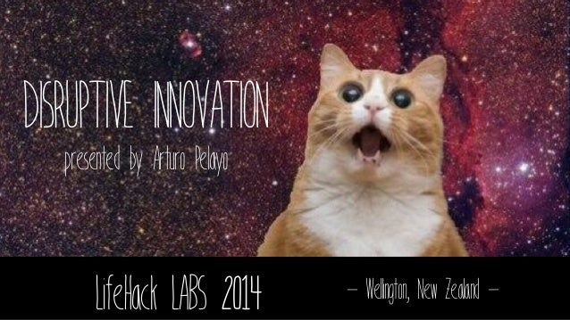 Understanding Disruptive Innovation presented at LifeHack LABS 2014