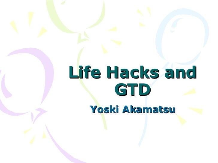 Life Hacks and GTD Yoski Akamatsu