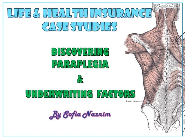 DISCOVERING PARAPLEGIA & UNDERWRITING FACTORS By Sofia Naznim