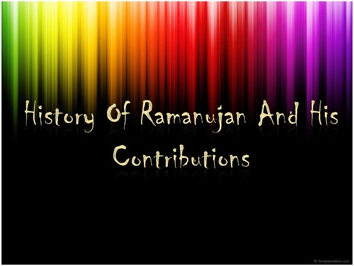 contributions of ramanujan and aryabhata to List of famous indian mathematicians and their contributions in mathematics stretching far back from ancient history to the  srinivasa ramanujan  aryabhata.
