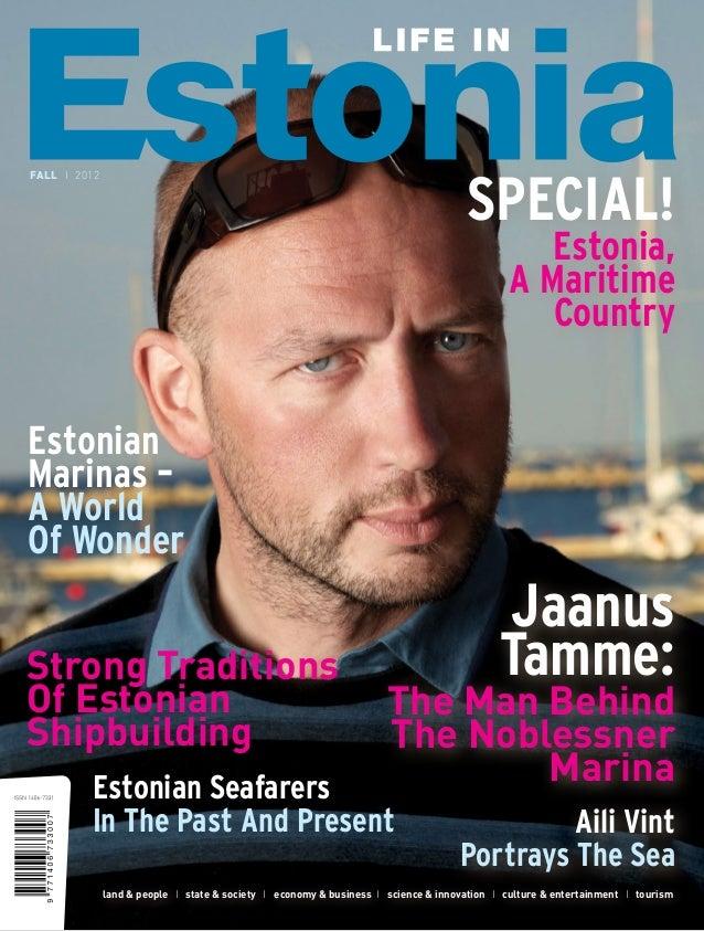 SPECIAL!  FALL I 2012  Estonia, A Maritime Country  Estonian Marinas – A World Of Wonder Strong Traditions Of Estonian Shi...