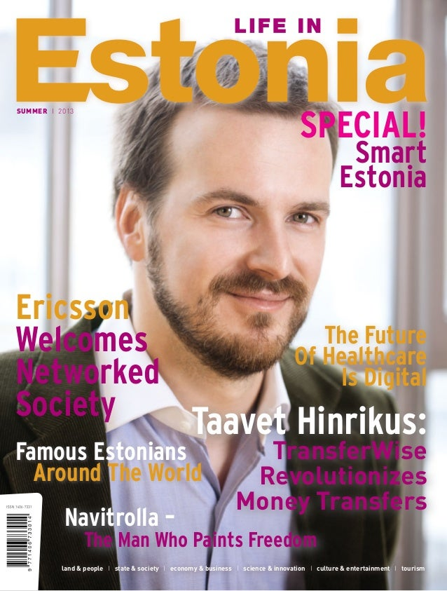 SPECIAL!  SUMMER I 2013  Smart Estonia  Ericsson Welcomes Networked Society  The Future Of Healthcare Is Digital  Taavet H...