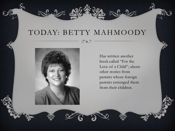 the rights of betty mahmoody Buy a cheap copy of not without my daughter book by betty mahmoody 'you are here for the rest of your life do you understand you are.