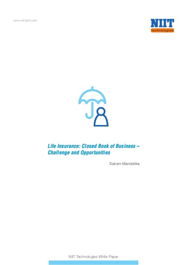 Life Insurance: Closed Book of Business – Challenge and Opportunities Life Insurance: Closed Book of Business – Challenge ...