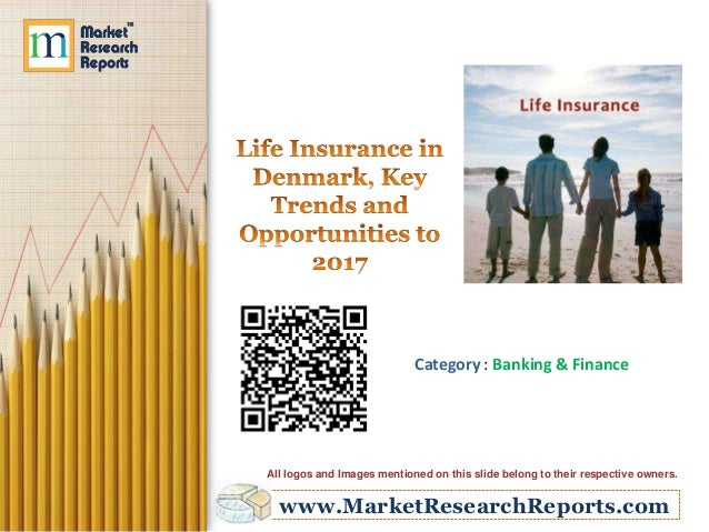 Life Insurance in Denmark, Key Trends and Opportunities to 2017