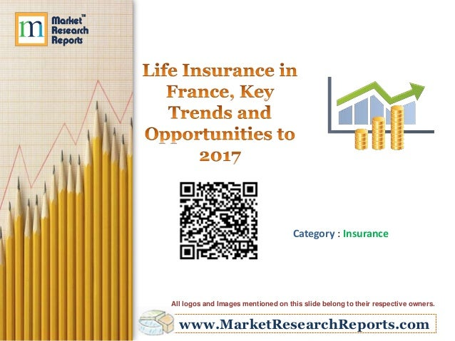 Life Insurance in France, Key Trends and Opportunities to 2017