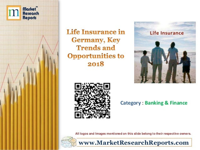 Life Insurance in Germany, Key Trends and Opportunities to 2018