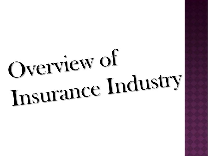 Overview of Insurance Industry<br />