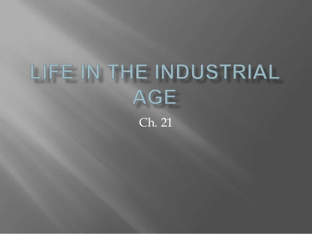 Life in the industrial age