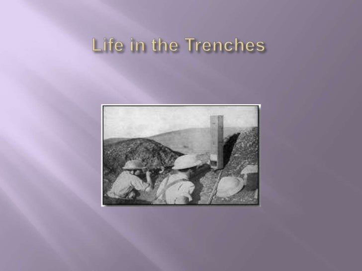 Life in the Trenches<br />