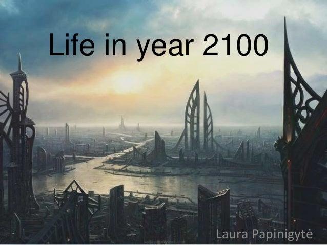 Year 2100 Life in year 2100