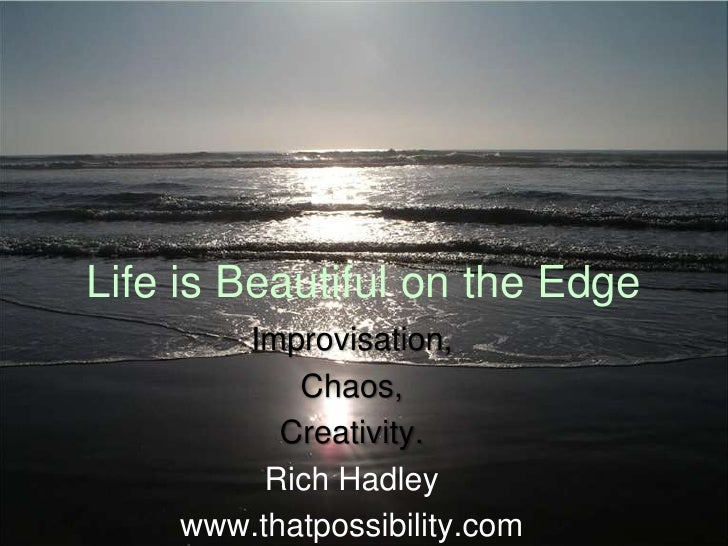 Life Is Beautiful On The Edge