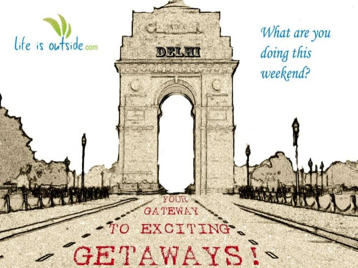 Lifeisoutside.com's selection of 10 weekend getaway destinations from Delhi