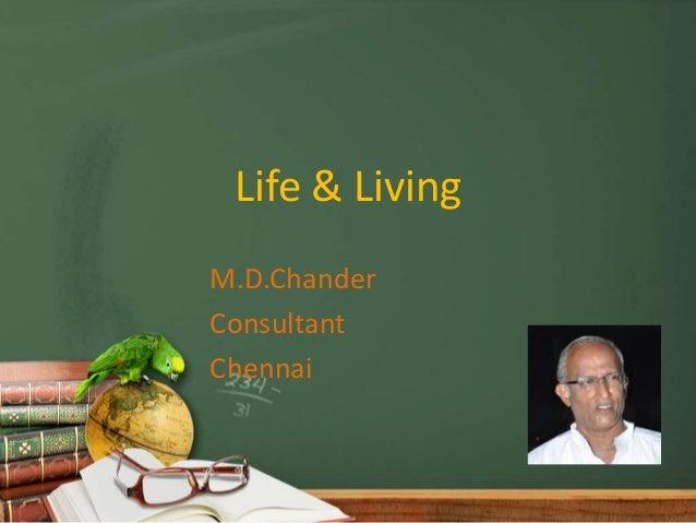 Life & LivingM.D.ChanderConsultantChennai
