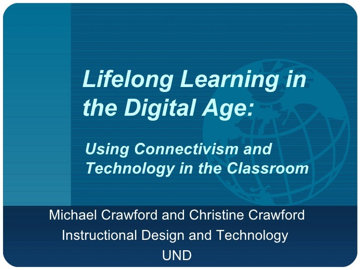 Lifelong Learning in the Digital Age:  Michael Crawford and Christine Crawford Instructional Design and Technology  UND Us...