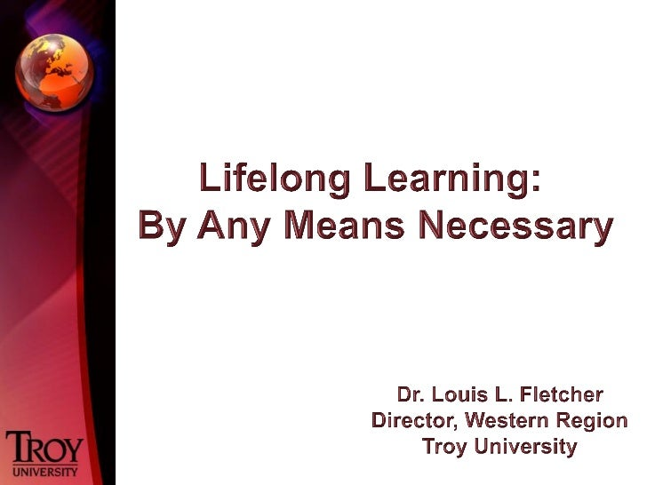 Lifelong Learning By Any Means Necessary I   Fletcher 2012