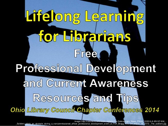 Life-Long Learning for Librarians: Free Professional Development and Current Awareness Resources and Tips