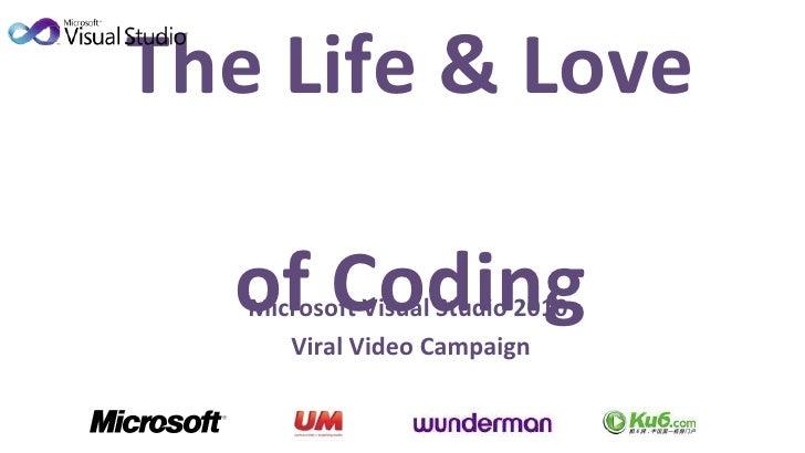 The Life & Love  of Coding Microsoft Visual Studio 2010  Viral Video Campaign
