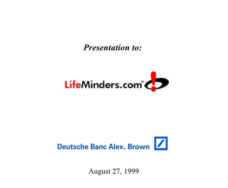 Presentation to:  August 27, 1999